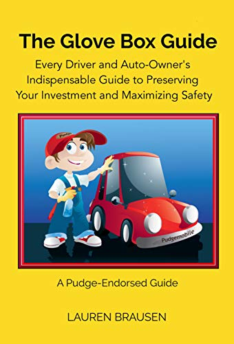 (The Glove Box Guide: Every Driver and Auto-Owner's Indispensable Guide to Preserving Your Investment and Maximizing Safety: Revised Edition 2019)