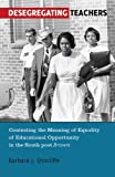Just Schools/Just Teachers : The Politics of Race in the History of Desegregation of Public School Educators in the South, Shircliffe, Barbara J., 1433112388