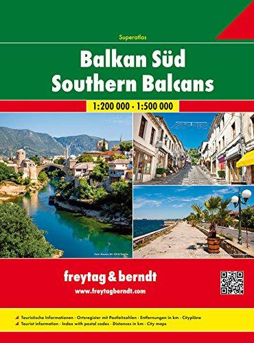 Freytag Berndt Autoatlanten, Balkan Süd, Superatlas - Maßstab 1:200.000 - 1:500 000 (freytag & berndt Auto + Freizeitkarten)