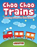 Choo Choo Trains Coloring Books For Kids Edition