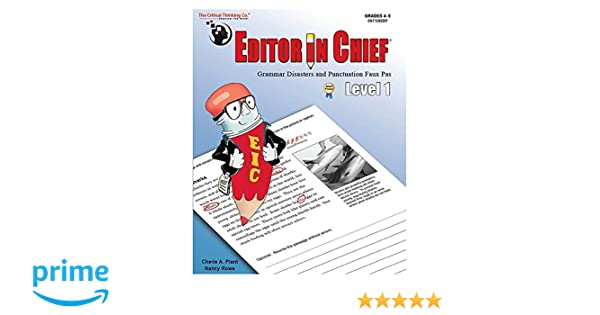 Editor in Chief® Level 1: Cherie A. Plant;Nancy Rowe ...