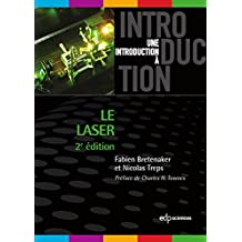 Laser (le) - 2ème édition (Une introduction à) (French Edition)