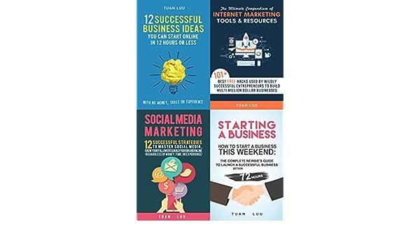 Start a Business: 4 Manuscripts - Starting a Business, Social Media Marketing, Online Business, Internet Marketing (English Edition) eBook: Tuan Luu: ...