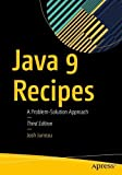 Java 9 Recipes: A Problem-Solution Approach