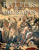 img - for Battles of the Crusades 1097-1444: From Dorylaeum to Varna book / textbook / text book