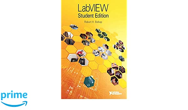 LabVIEW Student Edition: National Instruments Inc , Robert H