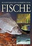 Illustriertes Lexikon der Fische (Fauna und Flora)