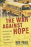 The War Against Hope, Rod Paige, 159555002X