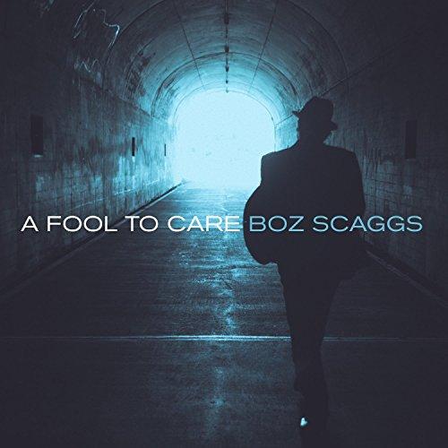 Boz Scaggs A Fool To Care Amazon Music