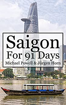 Saigon For 91 Days by [Powell, Michael]