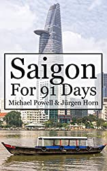 Saigon For 91 Days: Ho Chi Minh City Travel Guide