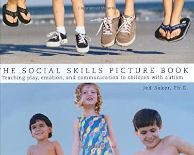 The Social Skills Picture Book Teaching Play Emotion And Communication To Children With Autism by Future Horizons