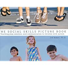 The Social Skills Picture Book: Teaching Communication, Play and Emotion