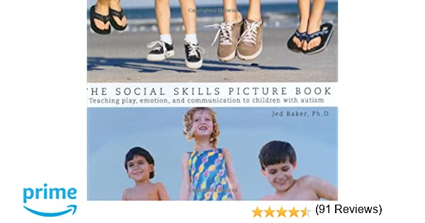 The Social Skills Picture Book Teaching play, emotion, and ...