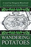Wandering Potatoes, Margaret Blanchard, 0595261558