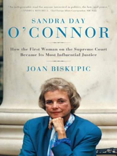 Sandra Day O'Connor: How the First Woman on the Supreme Court Became Its Most Influential Justice cover