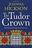 The Tudor Crown by  Joanna Hickson in stock, buy online here