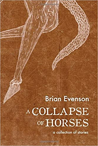 Image result for a collapse of horses by brian evenson