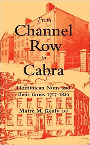 From Channel Row to Cabra: Dominican Nuns and Their Times, 1717-1820