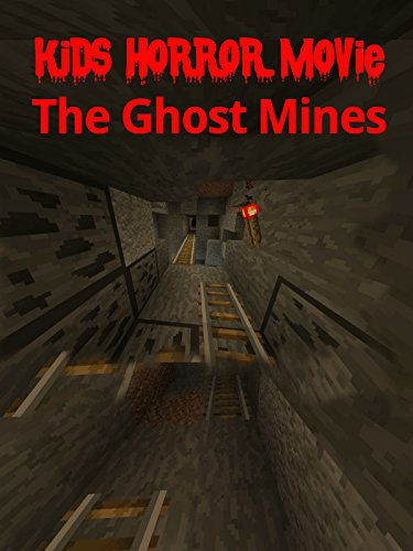 Kids Horror Movie: The Ghost Mines -