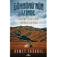 Gökbörü'nün İzinde: Kadim Türklerin Topraklarında