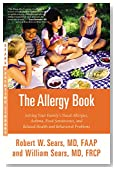 The Allergy Book: Solving Your Family's Nasal Allergies, Asthma, Food Sensitivities, and Related Health and Behavioral Problems