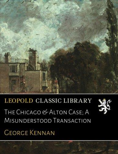 The Chicago & Alton Case; A Misunderstood Transaction ebook