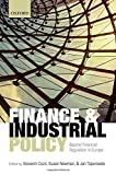 img - for Finance and Industrial Policy: Beyond Financial Regulation in Europe book / textbook / text book