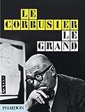 Le Corbusier Le Grand: New Format by Jean-Louis Cohen (2014-11-10) Livre Pdf/ePub eBook