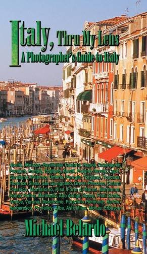 Italy, Thru My Lens: A Photographer's Guide to Italy PDF