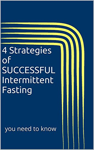 4 Strategies of SUCCESSFUL Intermittent Fasting: you need to know