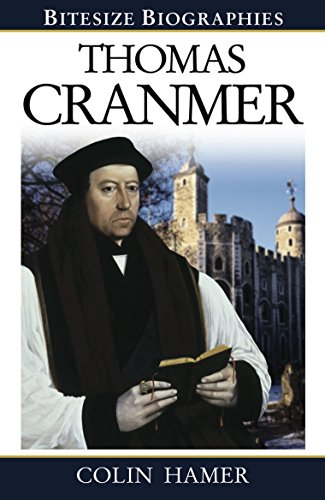 Thomas Cranmer (Bitesize Biographies Book 6)
