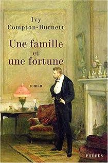 Une famille et une fortune par Compton-Burnett