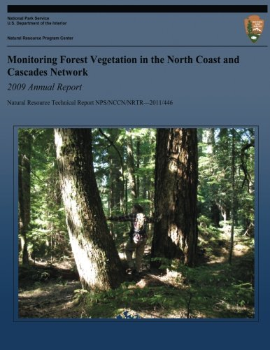 Monitoring Forest Vegetation in the North Coast and Cascades Network 2009 Annual Report ebook