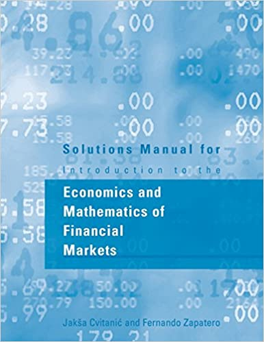 Solutions manual for introduction to the economics and mathematics solutions manual for introduction to the economics and mathematics of financial markets mit press solution manual edition fandeluxe Gallery