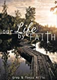 Our Life by Faith, Greg Mills and Tonya Mills, 1629026026