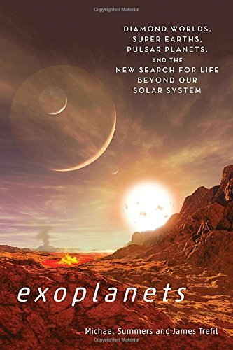 1588345947 - Exoplanets: Diamond Worlds, Super Earths, Pulsar Planets, and the New Search for Life beyond Our Solar System