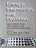 Entropy, Information, and Evolution : New Perspectives on Physical and Biological Evolution, , 0262231328