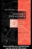 Jews, Christians, and Polytheists in the Ancient Synagogue : Cultural Interaction During the Greco-Roman Period, , 0415182476