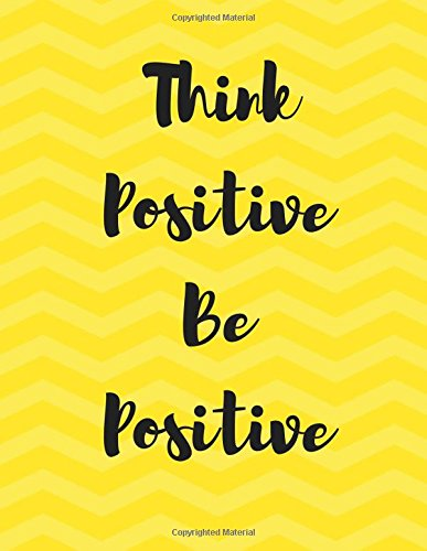 think-positive-be-positive-100-lined-pages-journal-notebook-diary-yellow-chevron-stripes-inspiration