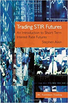 Book Trading STIR Futures: An Introduction to Short-Term Interest Rate Futures