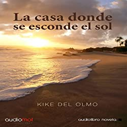 La casa donde se esconde el sol [The House of the Setting Sun]