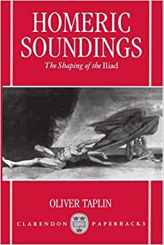 Book Homeric Soundings: The Shaping of the Iliad (Clarendons)