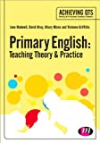 Primary English: Teaching Theory and Practice : Teaching Theory and Practice, Medwell, Jane A. and Wray, David, 1446295222
