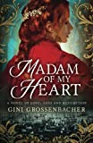 Madam of My Heart: A Novel of Love, Loss and Redemption (The American Madams) (Volume 1)