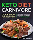 Keto Diet Carnivore Cookbook: Easy Meat-Based Keto Recipes for Keto Lovers on the Carnivore Diet