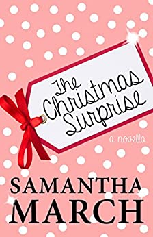 The Christmas Surprise: A Novella by [March, Samantha]