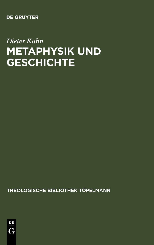 Metaphysik und Geschichte (THEOLOGISCHE BIBLIOTHEK TOPELMANN) (German Edition) ebook