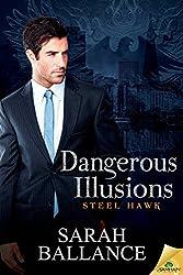 Dangerous Illusions (Steel Hawk Book 3)