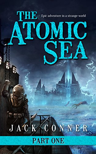 Book: The Atomic Sea - Volume One by Jack Conner